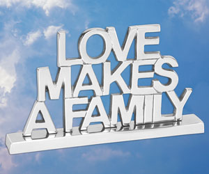Love Makes A Family Sign