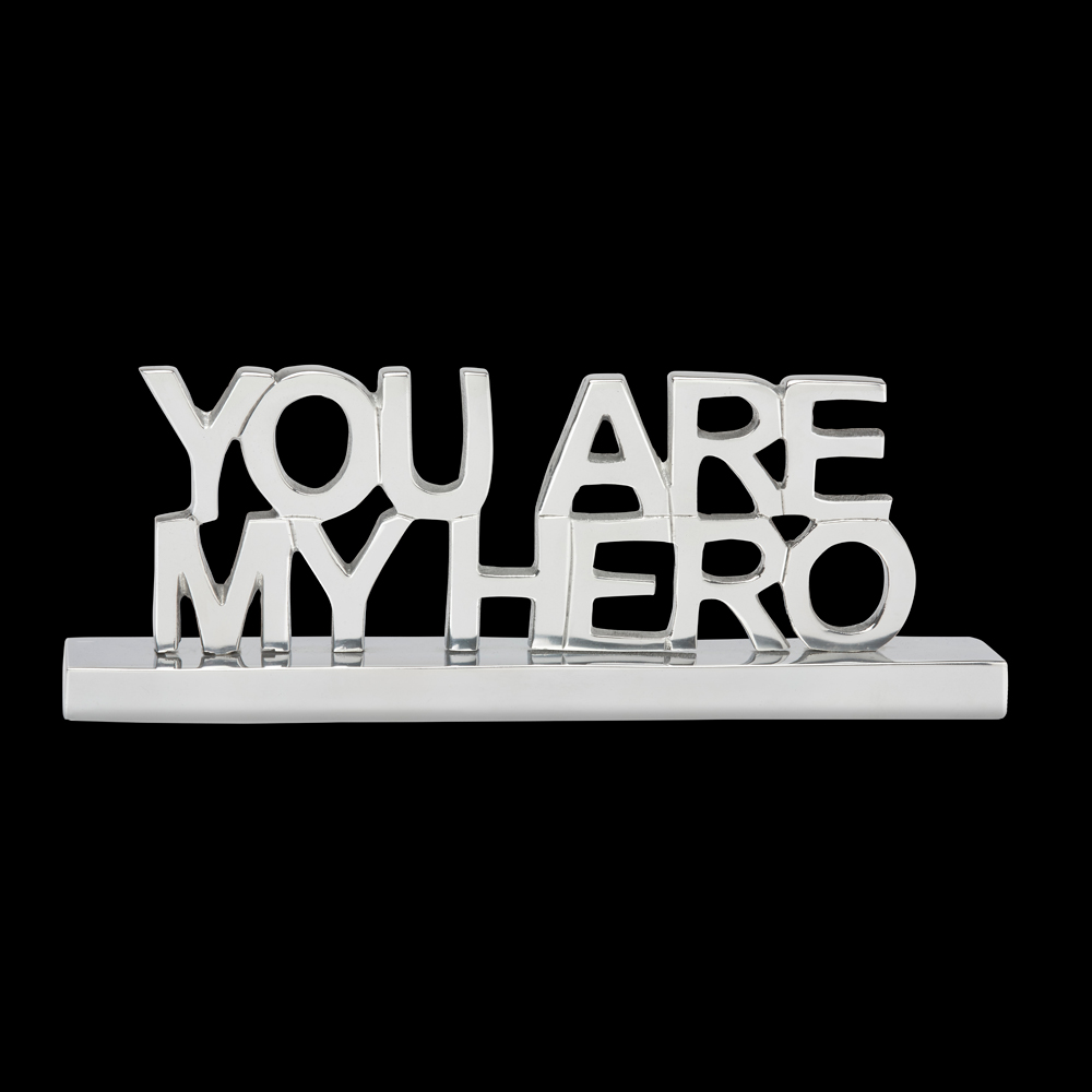 desk or shelf sign with message 'you are my hero'